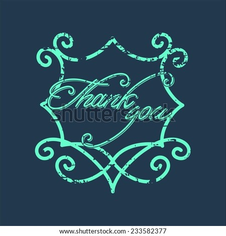 Vintage Thank You and graceful floral monogram.  Grunge effects can be easily removed for a brand new, clean card. - stock vector