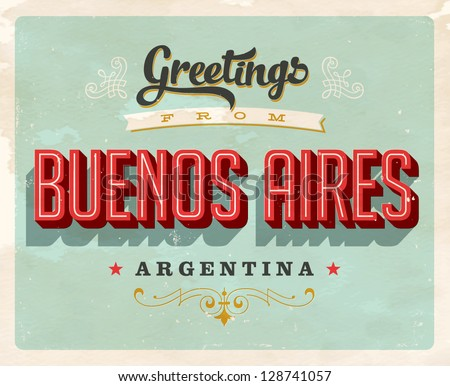 Vintage Touristic Greeting Card - Buenos Aires, Argentina - Vector EPS10. Grunge effects can be easily removed for a brand new, clean sign. - stock vector