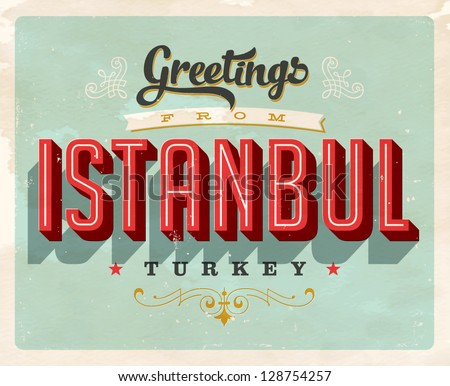 Vintage Touristic Greeting Card - Istanbul, Turkey - Vector EPS10. Grunge effects can be easily removed for a brand new, clean sign. - stock vector