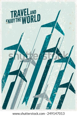 Vintage Travel poster. Stylized airplane illustration composition. Texture effects can be turned off. - stock vector