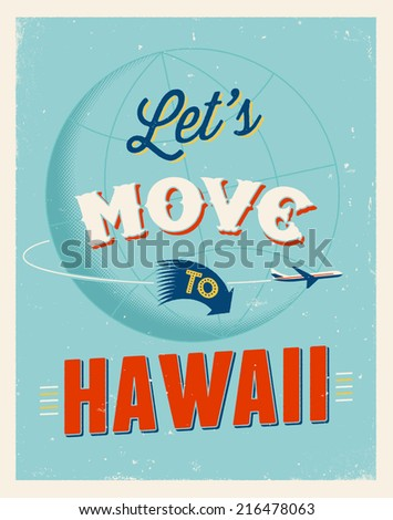 Vintage traveling poster - Let's move to Hawaii - Vector EPS 10. - stock vector