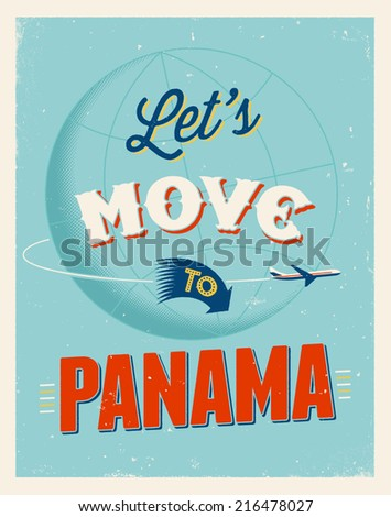 Vintage traveling poster - Let's move to Panama  - Vector EPS 10. - stock vector