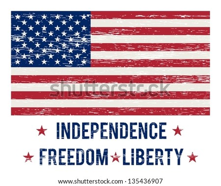 """Vintage USA flag with the inscription """"Independence Freedom Liberty"""" and  removable scratches - stock vector"""