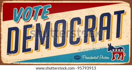 Vintage Vote Democrat metal sign - Vector EPS10. Grunge effects can be easily removed. - stock vector