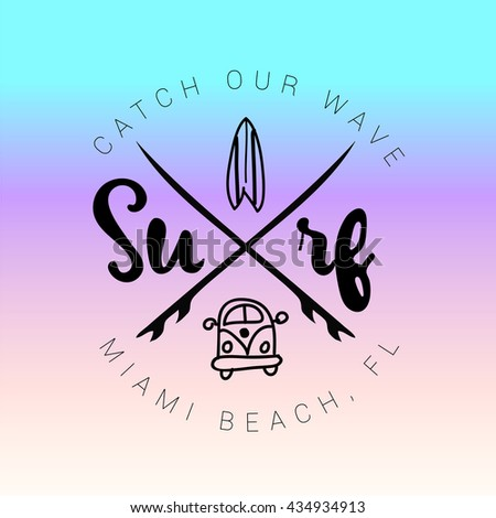 Vintage watercolor summer surf print with typography Surf, surfboard, minivan. Miami beach, Florida. Catch your wave. Miami beach, Florida. Tropical vector design, fashion print, T-shirt design. - stock vector