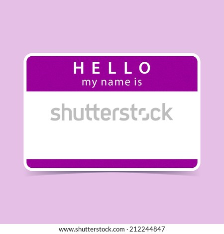 Violet name tag blank sticker HELLO my name is. Rounded rectangular badge with gray drop shadow on color background. Vector illustration clip-art element for design saved in 10 eps - stock vector