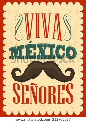 Viva Mexico Senores - Viva Mexico gentlemen spanish text, mexican holiday vector decoration. - stock vector