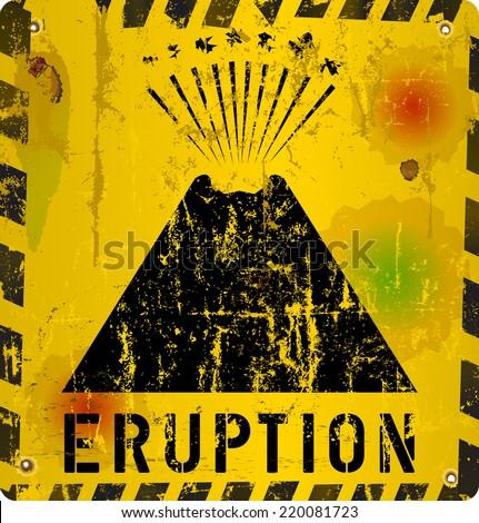 volcano eruption warning  sign,grungy, vector illustration - stock vector