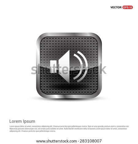volume icon - abstract logo type icon - abstract steel metal button background. Vector illustration - stock vector