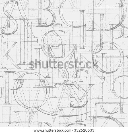 Wallpaper seamless pattern with Modern Roman Classic Alphabet with a Method of Geometrical Construction for Large Letters. Hand drawn construction sketch of ABC letters in old fashion vintage style.  - stock vector