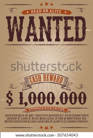 Wanted Vintage Western Poster/ Illustration of a vintage old elegant wanted placard poster template, with dead or alive inscription, money cash reward as in western movies - stock vector