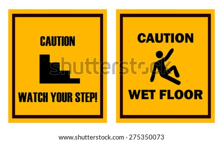 Watch Your step and Wet Floor, Industrial Warning Signs, Vector Illustration.  - stock vector