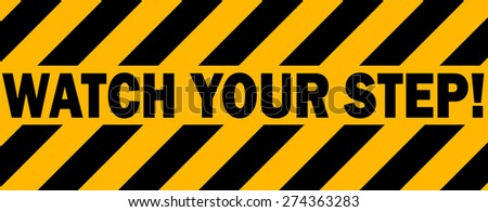 Watch your Step Industrial Tape Warning, Vector Illustration.  - stock vector