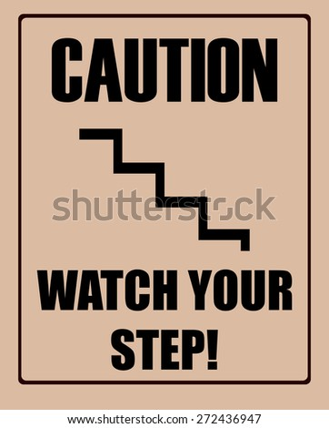 Watch Your Step Warning Poster, Vector Illustration.  - stock vector
