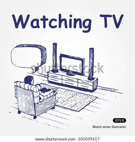 Watching TV. Hand drawn sketch illustration isolated on white background - stock vector