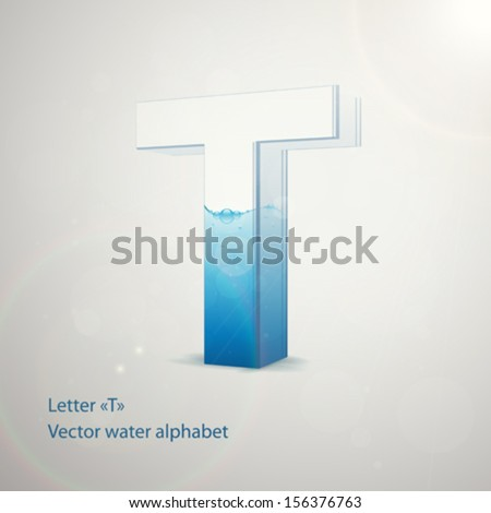 Water alphabet on gray background. Vector. Letter T - stock vector