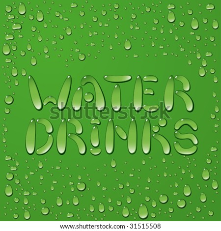 Water drop words water and drinks on green background - stock vector
