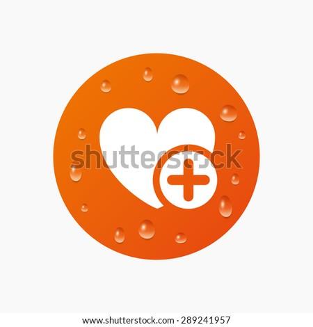 Water drops on button. Heart sign icon. Add lover symbol. Plus love. Realistic pure raindrops. Orange circle. Vector - stock vector