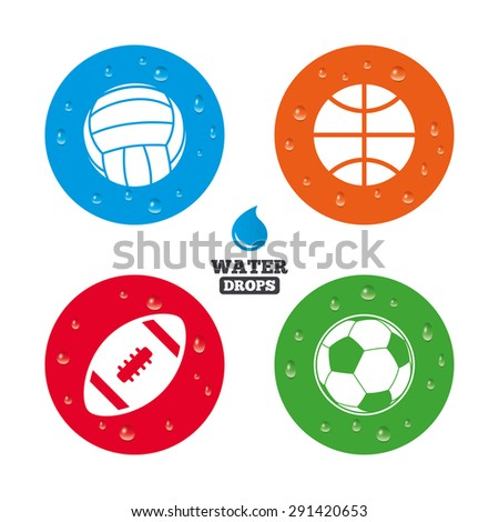 Water drops on button. Sport balls icons. Volleyball, Basketball, Soccer and American football signs. Team sport games. Realistic pure raindrops on circles. Vector - stock vector