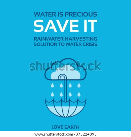 Water is life-Save it-Rainwater harvesting-Solution to water crisis-vector concept - stock vector