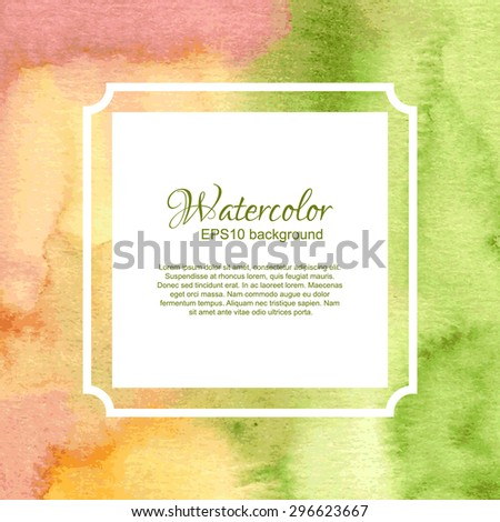 Watercolor colorful haddrawn card template. Abstract frame on drawn background in pink, orange, green, yellow and white colors. - stock vector