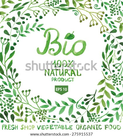 Watercolor laurels  background,label, logotypes set.Green branches,lettering.Organic,eco,ecology design,natural template,bio menu.Hand drawing painting.Vintage branding vector. - stock vector