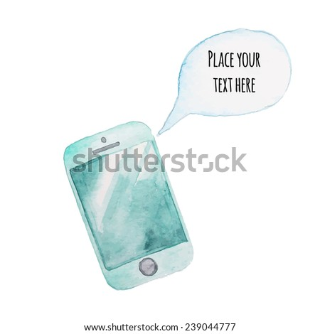 Watercolor mobile phone with speaking bubble. Communication hand drawn illustration - stock vector