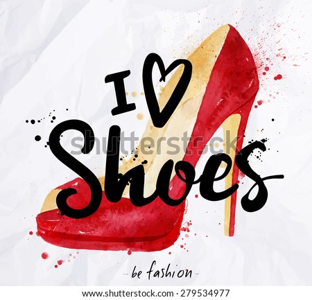 Watercolor poster lettering i love shoes drawing in vintage style on crumpled paper. - stock vector