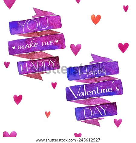 Watercolor ribbon with inscriptions about love. Happy Valentine's Day. You make me happy. - stock vector