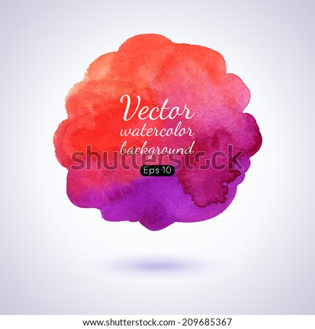 Watercolor splash. Realistic vector graphics. Hand drawn watercolor background for design. Colorful abstract vector stain. - stock vector