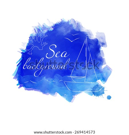 Watercolor texture. Sea Vector Blue background. Can be used for wallpaper, background, banner, pack, web page. Blobs, stain, paints blot. Background with ship.  - stock vector