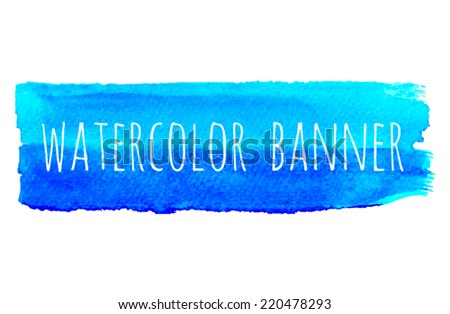 Watercolor textured banner in light and dark blue colors. Brush strokes for your design. Flat brush. Hand drawn banners. Bright watercolor strokes. Aquarell banner with paper texture - stock vector