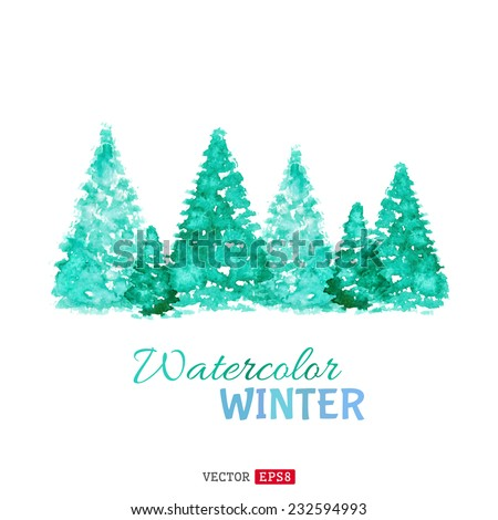 Watercolor winter background. Hand-drawn evergreen trees isolated on white background. There is place for your text.  - stock vector