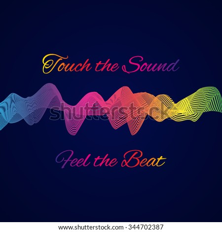 """Waving concept background, digital equalizer (sound wave) with text """"Touch the sound, Feel the beat"""". Vector illustration - stock vector"""