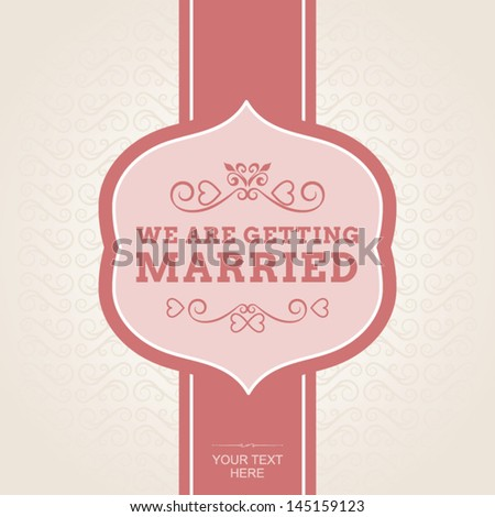 We are getting married invitation - stock vector