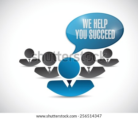 we help you succeed people team sign illustration design over a white background - stock vector