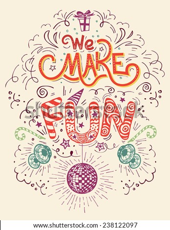 We Make Fun. Hand-lettering label with hand-drawn elements - stock vector