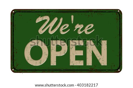 We're open on green vintage rusty metal sign on a white background, vector illustration - stock vector
