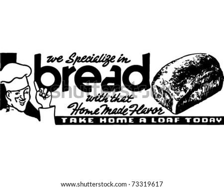 We Specialize In Bread - Retro Ad Art Banner - stock vector