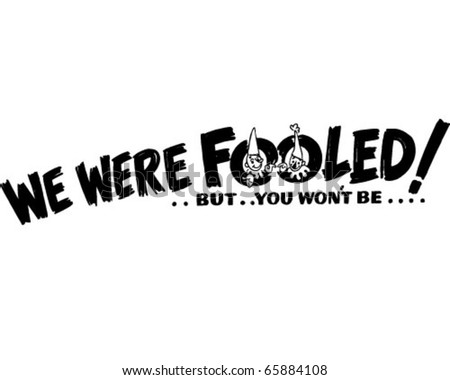 We Were Fooled - Ad Header - Retro Clipart - stock vector