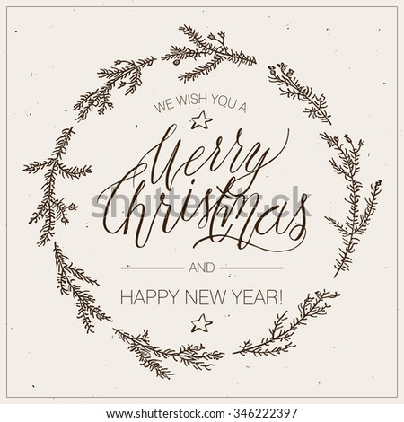 We Wish You A Merry Christmas And Happy New Year vintage postcard, background with hand written typography and hand drawn wreath. - stock vector
