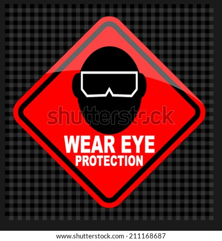wear eye protection - stock vector
