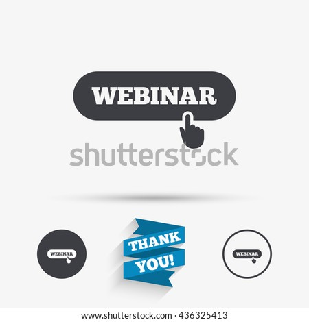 Webinar hand pointer sign icon. Web study symbol. Website e-learning navigation. Flat icons. Buttons with icons. Thank you ribbon. Vector - stock vector