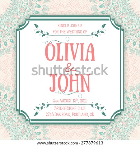 Wedding invitation card. Vector invitation card  with round floral ornaments on the background and elegant frame with text.  - stock vector