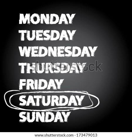 weekdays saturday words on chalkboard design. vector illustration. - stock vector