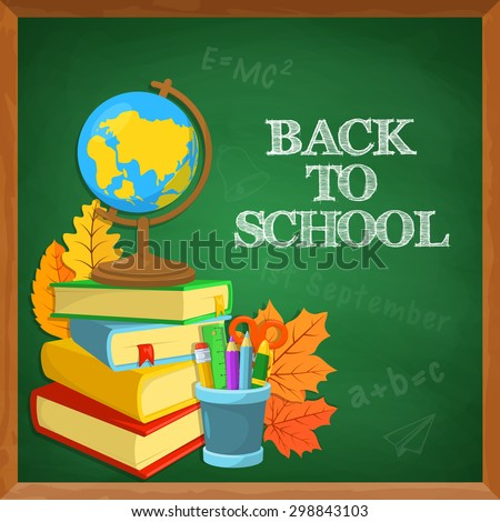 Welcome back to school. Education background design. Blackboard and school supplies. Chalk text. - stock vector