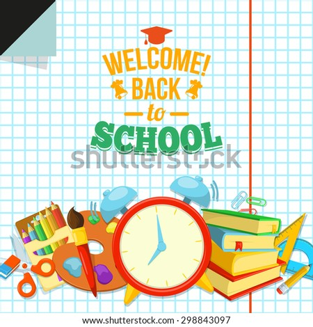 Welcome back to school. Education background design. Notebook sheetand school supplies. Welcoming text. - stock vector