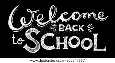 Welcome back to school lettering. Hand written design. Chalkboard design. Blackboard lettering.  - stock vector