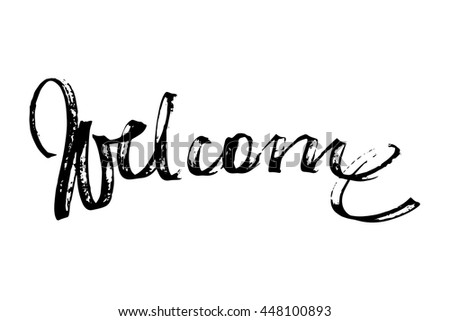 Welcome - grunge lettering card. Isolated on white background - stock vector