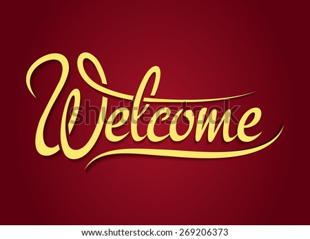 Welcome hand lettering sign. Design text, font type, typography banner, vector illustration - stock vector